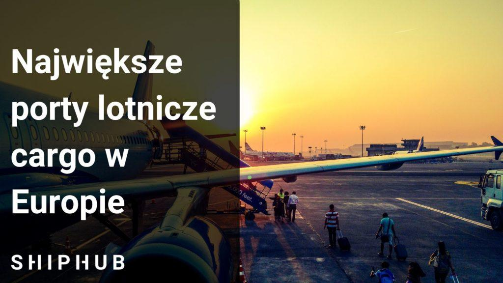 porty lotnicze cargo